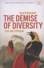 The  Demise of Diversity: Loss and Extinction (The Sustainability Project)