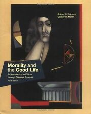 Morality And The Good Life by Robert Solomon