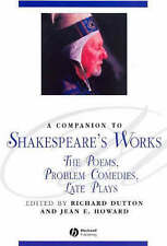 A Companion to Shakespeare's Works: The Poems, Problem Comedies, Late Plays: Poe