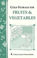 Cold Storage for Fruits and Vegetables : Storey Country Wisdom Bulletin A-87...