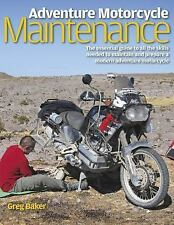 Adventure Motorcycle Maintenance Manual: The Essential Guide to All the Skills N