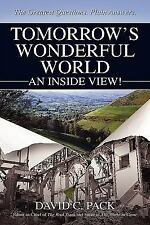 NEW Tomorrow's Wonderful World: An Inside View! by David C. Pack Softcover Book