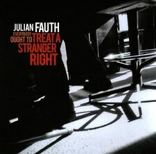 Fauth, Julian-Everybody Ought To Treat A Stranger Right CD NEW