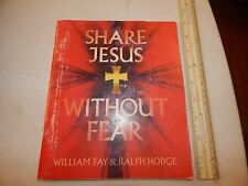 SHARE JESUS WITHOUT FEAR WILLIAM FAY RALPH HODGE LIFEWAY 1997 BOOK