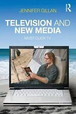 Television and New Media: Must-Click TV, Gillan, Jennifer, Good, Paperback