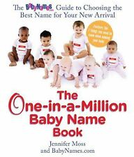 The One-in-a-Million Baby Name Book : The Babynames.com Guide to Choosing the...