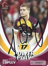 ✺Signed✺ 2013 BRISBANE BRONCOS NRL Card DALE COPLEY Power Play