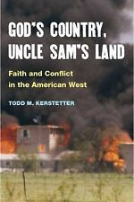 God's Country, Uncle Sam's Land : Faith and Conflict in the American West by...