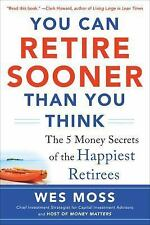 Wes Moss - You Can Retire Sooner Than You (2014) - New - Trade Paper (Paper