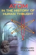The Atom in the History of Human Thought, Bernard Pullman, Good Condition, Book