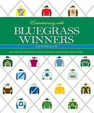 Entertaining with Bluegrass Winners Cookbook : New Recipes and Menus from...