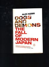 Dogs and Demons: The Fall of Modern Japan by Alex Kerr