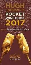 Hugh Johnson's Pocket Wine 2017: 40th Anniversary (Hugh Johnson's Pocket Wine Bo