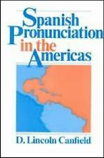 Spanish Pronunciation in the Americas by D. Lincoln Canfield (1981, Paperback)