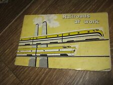 1958 Railroad at  Work Picture Book of the American Railroads in Action
