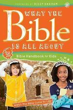What the Bible Is All About: What the Bible Is All about Bible Handbook for...