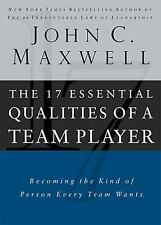 The 17 Essential Qualities of a Team Player : Becoming the Kind of Person Every