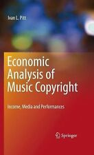 Economic Analysis of Music Copyright : Income, Media and Performances by Ivan...