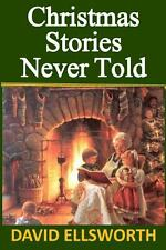 Christmas Stories Never Told by David Ellsworth (2013, Paperback, Large Type)