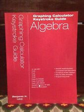 Graphing Technology Guide Calculator Keystroke ALGEBRA Benjamin Levy 4th Edition