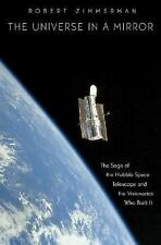 The Universe in a Mirror : The Saga of the Hubble Space Telescope and the...