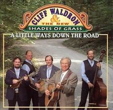 Cliff Waldron: A Little Ways Down The Road