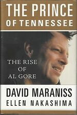 THE PRINCE OF TENNESSEE The Rise of Al Gore ~ Maraniss & Nakashima 2000 HC DJ FP