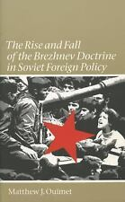The Rise and Fall of the Brezhnev Doctrine in Soviet Foreign Policy (The New Co