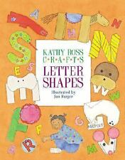 Kathy Ross Crafts Letter Shapes (Learning Is Fun!)