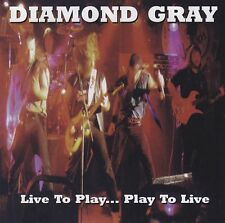 CD DIAMOND GRAY Live To Play, Play To Live / US-Southern Rock 1997