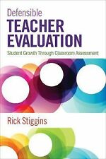 Defensible Teacher Evaluation : Student Growth Through Classroom Assessment...