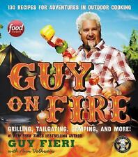 Guy on Fire : 130 Recipes for Adventures in Outdoor Cooking by (FREE 2DAY SHIP)
