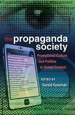 The Propaganda Society: Promotional Culture and Politics in Global Context (Fron