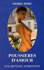 Poussières d'amour // Pierre HERO // Collection Aphrodite // EROTIQUE / 1édition