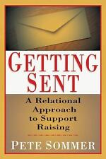 Getting Sent : A Relational Approach to Support Raising by Pete Sommer (1999,...