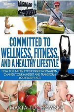 Motivation, Fitness Motivation, Weight Loss Motivation: Committed to...