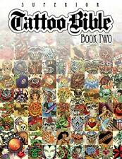 Tattoo Bible Bk. 2 by Superior Tattoo Staff (2010, Paperback)