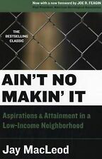 Ain't No Makin' It: Aspirations and Attainment in a Low-Income Neighborhood, Sec