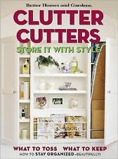 Clutter Cutters: Store It with Style (Better Homes & Gardens), , Good Condition,