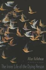 End-Of-Life Care a: The Inner Life of the Dying Person by Allan Kellehear...