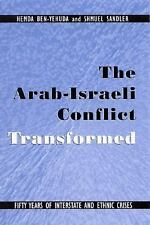 The Arab-Israeli Conflict Transformed: Fifty Years of Interstate and Ethnic Cris