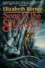 Song In The Silence: The Tale of Lanen Kaelar (Tales of Kolmar) by Kerner, Eliz