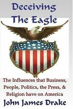 Deceiving the Eagle : What You Need to Know about the Influences That...