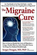 The Migraine Cure: How to Forever Banish the Curse of Migraines Lynn Sonberg Bo