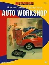 How to Design and Build Your Auto Workshop (Motorbooks Workshop) by Jacobs, Dav