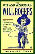 The Wit and Wisdom of Will Rogers: An A-to-Z Compendium of Quotes from America'