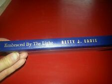 Embraced by the Light by Betty J. Eadie (1992, Hardcover)