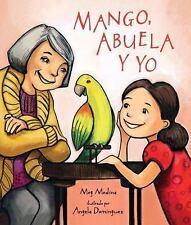Mango, Abuela y Yo by Meg Medina (2015, Picture Book)