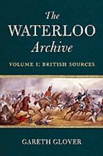 British Sources French Napoleonic Wars Waterloo Archives 1 Reference Book