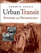 Urban Transit Systems and Technology, Vuchic, Vukan R., New Book